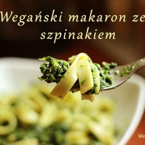 Wegański makaron ze szpinakiem